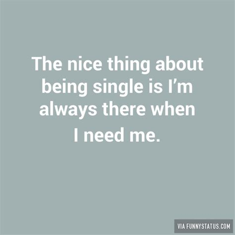 9 Great Things About Being Single by The Thing About Being Single Is I M Always