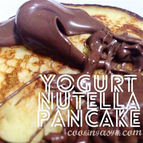 yogurt nutella pancake cooking asyik