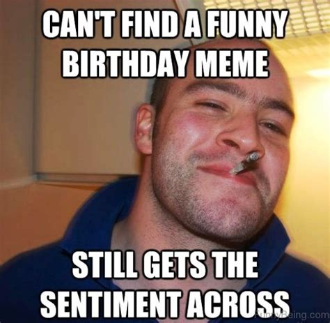 Where Can I Find Funny Memes - 48 amazing birthday memes