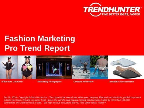 Fashion Marketing Mba Programs by Custom Fashion Marketing Trend Report Custom Fashion
