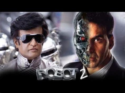film robot 2017 rajinikanth akshay kumar s robot 2 to release in 2017