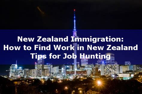 How To Find In New Zealand 187 New Zealand Immigration How To Find Work In New Zealand Tips For