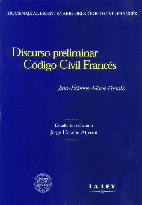 el codigo civil anotado con notas de velez sarsfield discurso preliminar del c 243 digo civil franc 233 s derecho al