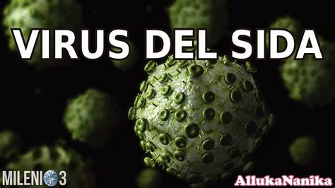 imagenes reales del virus del sida milenio 3 el virus del sida youtube
