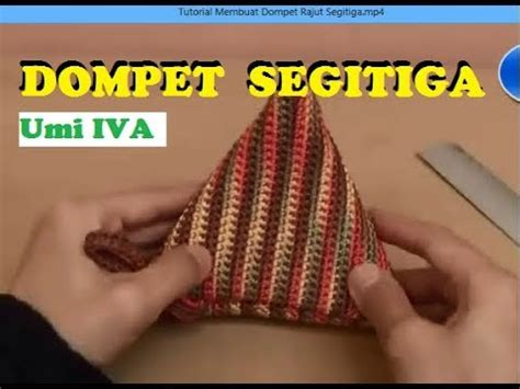 tutorial rajut umi iva tutorial membuat dompet rajut segitiga youtube