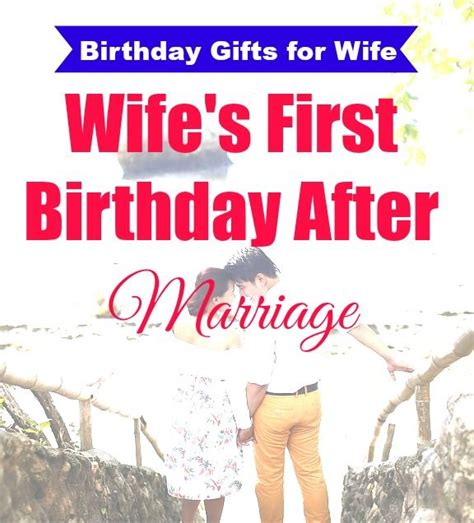 best gift for wife best birthday gifts for wife after marriage birthday