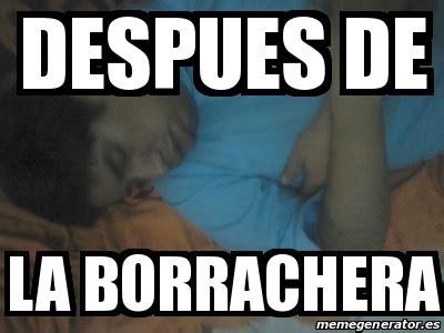 imagenes graciosas despues de una borrachera meme personalizado despues de la borrachera 17267330