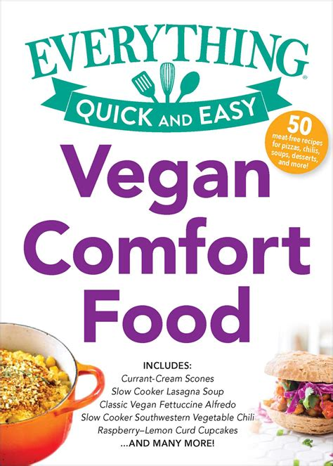 quick and easy vegan comfort food vegan comfort food ebook by adams media official