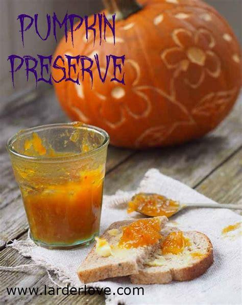 whole pumpkin preservation pumpkin preserve an easy tasty recipe for this cozy seasonal jam
