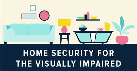 home design for visually impaired home security for visually impaired people protect america