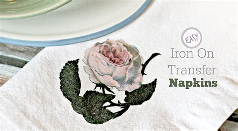 How To Make Your Own Iron On Transfer Paper - make your own beautiful iron on transfer cloth napkins