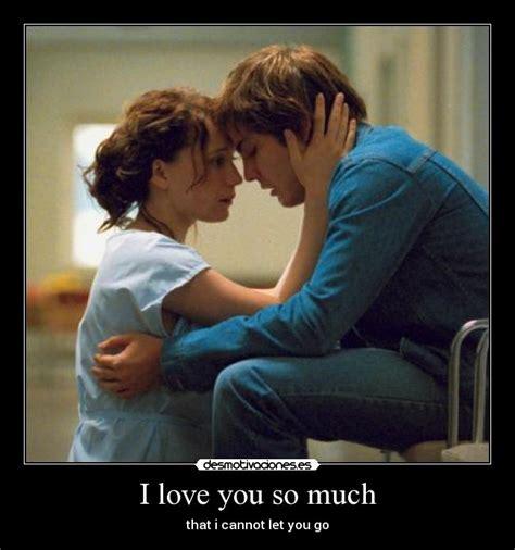 imagenes i love you so much i love you so much desmotivaciones
