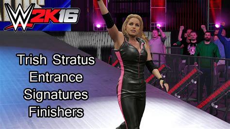 trish stratus finishers and signatures trish stratus entrance signatures finishers wwe 2k16