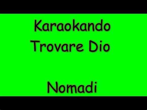qui nomadi testo karaoke italiano trovare dio nomadi testo