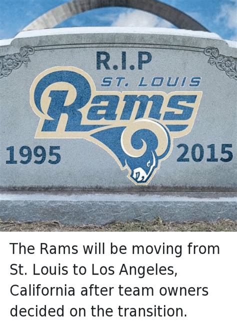 rams moving to los angeles 2015 rip st louis rams 1995 2015 the rams will be moving from