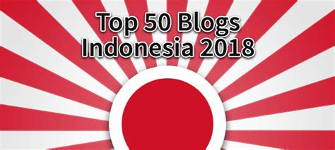blogger top indonesia top 50 blogs from indonesia 2018 asean up