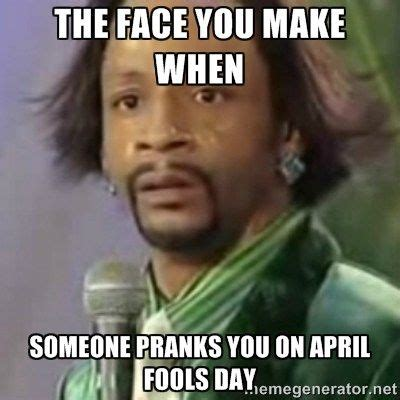 the face you make when someone pranks you on april fools