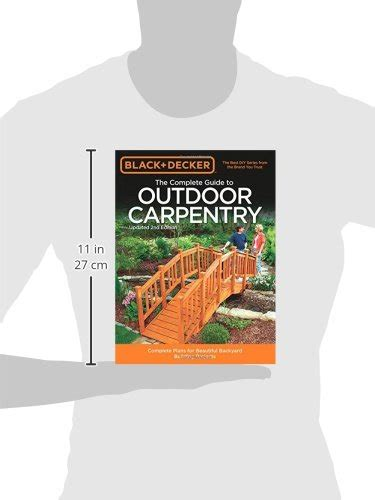 black decker the complete outdoor builder updated edition from arbors to walkways 150 diy projects books black decker the complete guide to outdoor carpentry