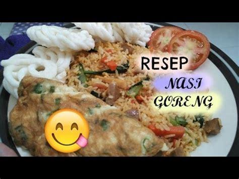 membuat nasi goreng enak tanpa msg resep ayuni 2 cara membuat nasi goreng yang cepat enak