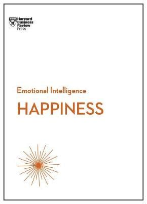 influence and persuasion hbr emotional intelligence series books happiness hbr emotional intelligence series by harvar