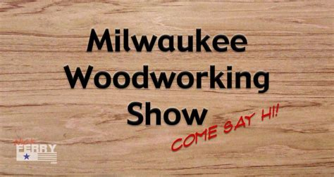 187 The Woodworking Shows Milwaukee 2016 Let S Meet