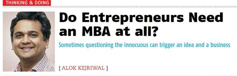 Do I Need An Mba by Do Entrepreneurs Need An Mba At All Therodinhoods