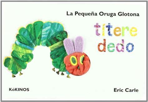 libro the very hungry caterpillar la libro la peque 241 a oruga glotona the very hungry caterpillar di eric carle