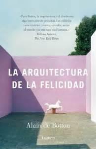 libro la felicidad de nuestros se habla de la arquitectura de la felicidad