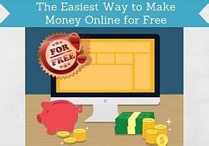 Easiest Way To Make Money Online For Free - the easiest way to make money online for free paidfromsurveys com