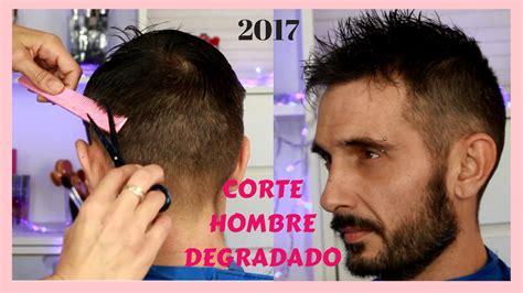cortes de pelo hombres degradado completo corte degradado de hombre 2017 realizado paso a paso