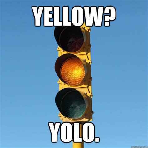 Yellow Meme - yellow yolo yellow yolo quickmeme