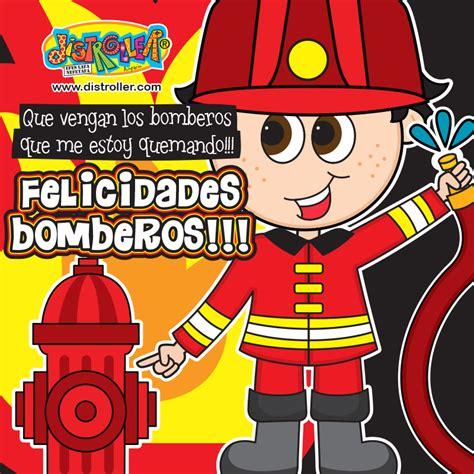 imagenes feliz dia bombero 1 2 3 por todos los bomberos del mundo mundial que