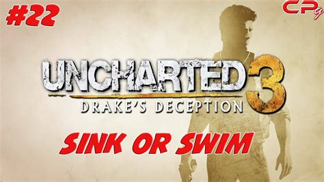 Uncharted 3 Sink Or Swim by Uncharted 3 S Deception Part 22 Sink Or Swim