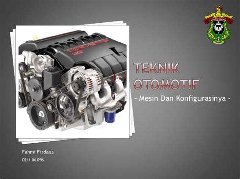 Teknik Otomotif teknik otomotif mesin 2
