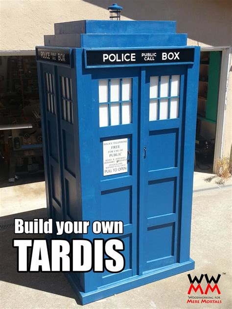 how to build own house build your own tardis woodworking for mere mortals