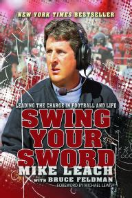 Swing Your Sword Leading The Charge In Football And Life