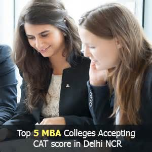 Mba Colleges In Delhi Without Cat And Mat by Top 5 Mba Colleges Accepting Cat Score In Delhi Ncr