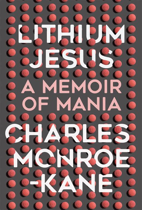 Memoir Mania by Lithium Jesus A Memoir Of Mania Wisconsin Book Festival