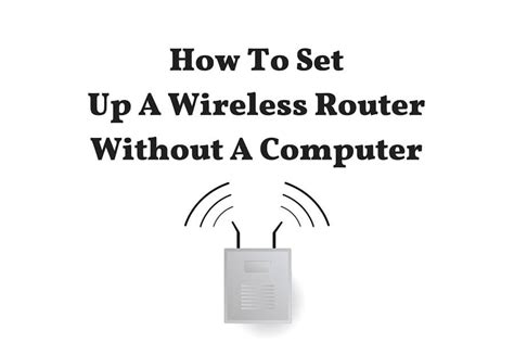 how to set up a wireless wi fi router without a computer