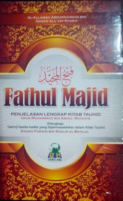 Buku Fathul Majid resensi buku fathul majid penjelasan lengkap kitab tauhid eramuslim