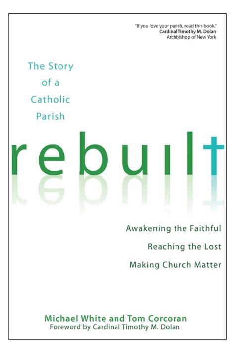 rebuilt awakening the faithful reaching the lost and making church matter garratt publishing