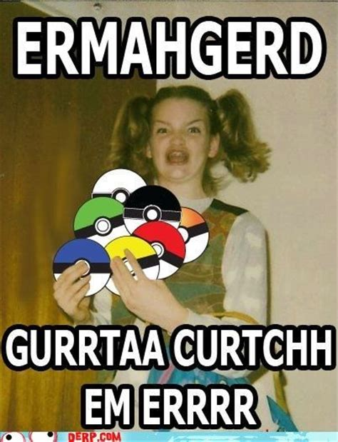 Meme Ermahgerd - 17 best images about ermahgerd on pinterest big