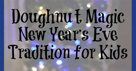 new year traditions for students doughnut magic new year s tradition for them