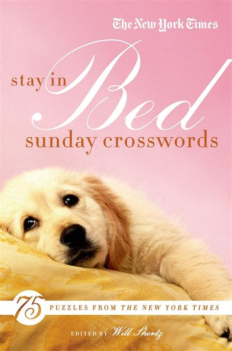 the new york times sunday funday crosswords 75 sunday crossword puzzles books the new york times stay in bed sunday crosswords the new