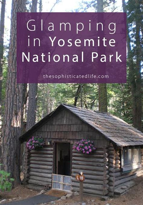 Yosemite National Park Cing Cabins by The World S Catalog Of Ideas