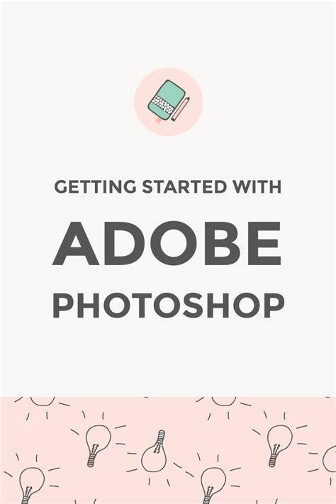 Adobe Photoshop Getting Started Tutorial   getting started with adobe photoshop elan creative co