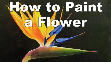 how to paint how to paint flowers strelitzia bird of paradise in
