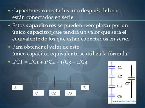 que es un capacitor formula capacitores en serie y en pararelo1
