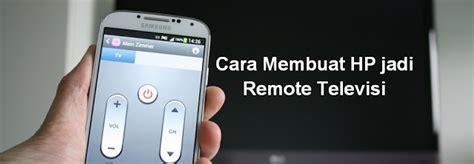 Televisi Samsung Android cara membuat hp android jadi remote televisi cara tekno