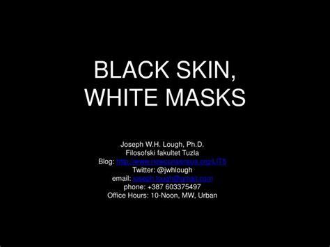 themes of black skin white masks ppt black skin white masks powerpoint presentation id